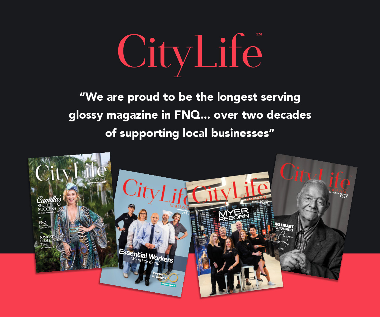 CityLife is the longest serving glossy magazine in FNQ